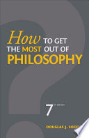 How to Get the Most Out of Philosophy