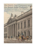 The Dutch East India Company And British East India Company