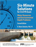 Six Minute Solutions for Civil PE Exam Water Resources and Environmental Depth Problems