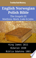 English Norwegian Polish Bible - The Gospels III - Matthew, Mark, Luke & John