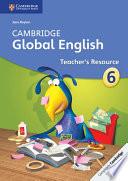 Cambridge Global English Stage 6 Teacher s Resource