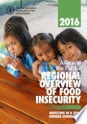 Asia And The Pacific Regional Overview Of Food Insecurity 2016
