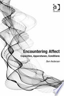 Encountering Affect : sciences and humanities. debates abound over how to...