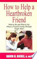 How to Help a Heartbroken Friend