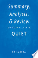 Summary  Analysis   Review of Susan Cain   s Quiet by Eureka
