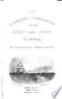The Tourist S Companion By The Rail Road And Steam Packet From Leeds And Selby To Hull