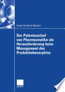 Der Patentauslauf von Pharmazeutika als Herausforderung beim Management des Produktlebenszyklus