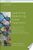 Learning Teaching From Teachers  Realising The Potential Of School Based Teacher Education