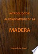 INTRODUCCION AL CONOCIMIENTO DE LA MADERA
