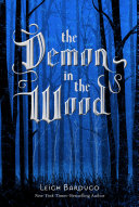 The Demon in the Wood by Leigh Bardugo