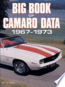 Big Book of Camaro Data  1967 1973