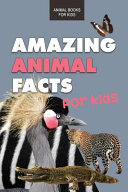 Amazing Animal Facts for Kids