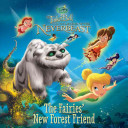 Disney Fairies  Tinker Bell and the Legend of the NeverBeast  The Fairies  New Forest Friend