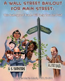 A Wall Street Bailout for Main Street Book PDF