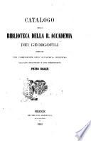 Catalogo della biblioteca della R. Accademia dei Georgofili compilato per commissione dell'Accademia medesima dall'aiuto bibliotecario e socio corrispondente Pietro Bigazzi