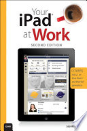 Your iPad at Work  Covers iOS 5 1 on iPad  iPad2 and iPad 3rd generation