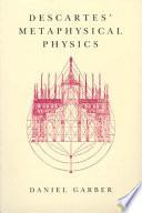 Descartes  Metaphysical Physics