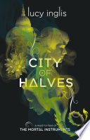 City Of Halves : disappearing. it's up to fiery sixteen-year-old lily, and...