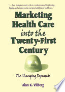 Marketing Health Care Into the Twenty First Century