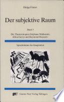 Der subjektive Raum: Die Theaterutopien Stéphane Mallarmés, Alfred Jarrys und Raymond Roussels