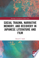 Social Trauma  Narrative Memory  and Recovery in Japanese Literature and Film Book PDF