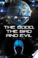The Good  the Bad and Evil