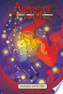Adventure Time Vol. 1 OGN: Playing with Fire by Danielle Corsetto