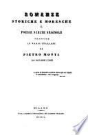 Romanze storiche e moresche e poesie scelte Spagnole tradotte in versi Italiani da Pietro Monti con prefazioni e note