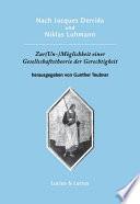 Nach Jacques Derrida und Niklas Luhmann: Zur (Un-)Möglichkeit einer Gesellschaftstheorie der Gerechtigkeit