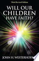 Will Our Children Have Faith  Third Revised Edition