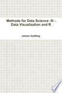Methods for Data Science  III   Data Visualization and R