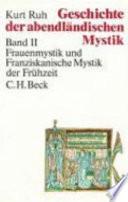 Geschichte der abendländischen Mystik: Bd. Frauenmystik und Franziskanische Mystik der Frühzeit