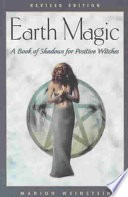 Earth Magic : of the first book of shadows to...