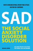 The Social Anxiety Disorder Solution: How to Overcome Shyness, Prevent Panic Attacks and Find Self-confidence