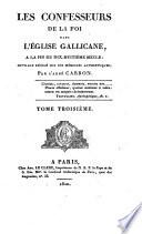 Les confesseurs de la foi dans l ́Église Gallicane, a la fin du dix-huitième siècle