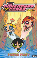Powerpuff Girls Classics Volume 1  Power Party