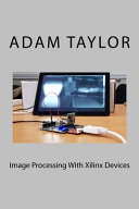 Image Processing With Xilinx Devices