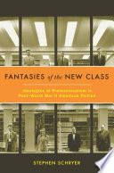 Fantasies Of The New Class