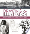 The Complete Guide to Drawing   Illustration