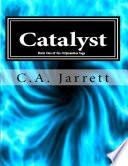 Catalyst  Book One of the Ozymandias Saga