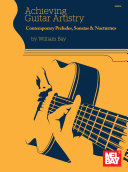 Achieving Guitar Artistry – Contemporary Preludes, Sonatas & Nocturnes