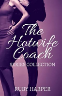 The Hotwife Coach: A Cuckold Husband and His Hotwife