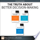 The Truth About Better Decision Making Collection