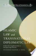Islamic Law And Transnational Diplomatic Law : law and the principles of international diplomatic...