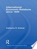 Ebook International Economic Relations Since 1945 Epub Catherine R. Schenk Apps Read Mobile