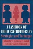 A Casebook of Child Psychotherapy Variety Of Troubled Children And