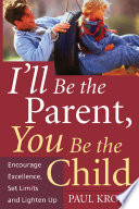 I ll Be The Parent  You Be The Child