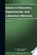 Issues In Discovery Experimental And Laboratory Medicine 2013 Edition