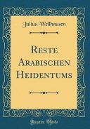 Reste Arabischen Heidentums Classic Reprint