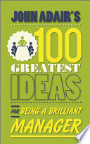 John Adair S 100 Greatest Ideas For Being A Brilliant Manager